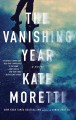 Go to record The vanishing year : a novel