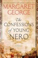 Go to record The confessions of young Nero : a novel
