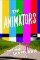 Go to record The animators : a novel