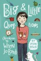 Go to record Big & little questions (according to Wren Jo Byrd)