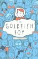 Go to record The goldfish boy