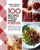 Go to record 100 recipes you'll make forever : perfected in our test ki...