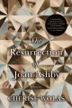 Go to record The resurrection of Joan Ashby : a novel