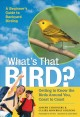 Go to record What's that bird? : getting to know the birds around you, ...