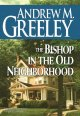 Go to record The Bishop in the old neighborhood : a Blackie Ryan story