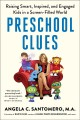 Go to record Preschool clues : raising smart, inspired, and engaged kid...