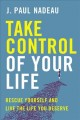 Go to record Take control of your life : take control of yourself and l...