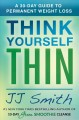 Go to record Think yourself thin : a 30-day guide to permanent weight l...