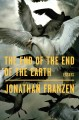 Go to record The end of the end of the earth : essays