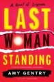 Go to record Last woman standing : a novel of suspense