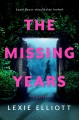 Go to record The missing years : a novel