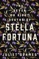 Go to record The seven or eight deaths of Stella Fortuna : a novel