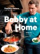 Go to record Bobby at home : fearless flavors from my kitchen