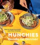Go to record Munchies guide to dinner : how to feed yourself and your f...