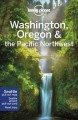 Go to record Lonely Planet Washington, Oregon & the Pacific Northwest.