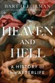 Go to record Heaven and hell : a history of the afterlife