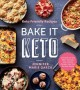 Go to record Keto friendly recipes : bake it keto