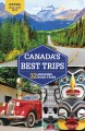 Go to record Lonely Planet Canada's best trips : 32 amazing road trips