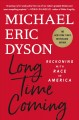 Go to record Long time coming : reckoning with race in America