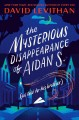 Go to record The mysterious disappearance of Aidan S. (as told to his b...
