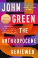 Go to record The Anthropocene reviewed : essays on a human-centered pla...