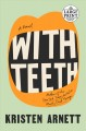 Go to record With teeth a novel