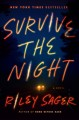 Go to record Survive the night : a novel