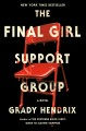 Go to record The final girl support group : a novel