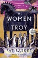 Go to record The women of Troy a novel