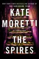 Go to record The Spires : a thriller