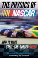 Go to record The physics of NASCAR : how to make steel + gas + rubber =...