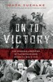 Go to record On to victory : the Canadian liberation of the Netherlands...