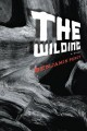 Go to record The wilding : a novel