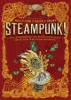 Go to record Steampunk! : an anthology of fantastically rich and strang...