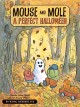Go to record Mouse and Mole, a perfect Halloween