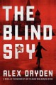 Go to record The blind spy : a novel