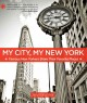 Go to record My city, my New York : famous New Yorkers share their favo...