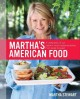 Go to record Martha's American food : a celebration of our nation's mos...