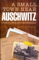 Go to record A small town near Auschwitz : ordinary Nazis and the Holoc...