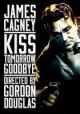 Go to record Kiss tomorrow goodbye