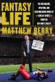 Go to record Fantasy life : the outrageous, uplifting, and heartbreakin...