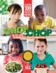 Go to record ChopChop : the kids' guide to cooking real food with your ...