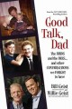 Go to record Good talk, dad : the birds and the bees...and other conver...