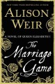 Go to record The marriage game : a novel of Queen Elizabeth I