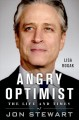 Go to record Angry optimist : the life and times of Jon Stewart