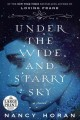 Go to record Under the wide and starry sky a novel