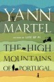 Go to record The high mountains of Portugal : a novel