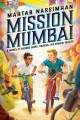 Go to record Mission Mumbai : a novel of sacred cows, snakes, and stole...
