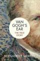 Go to record Van Gogh's ear : the true story